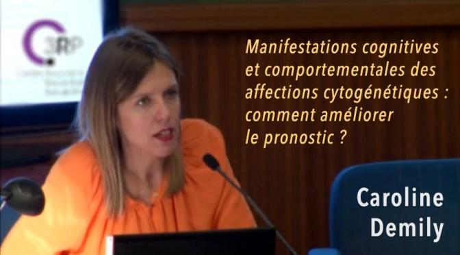 Manifestations cognitives et comportementales des affections cytogénétiques : comment améliorer le pronostic ?