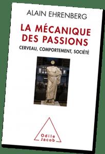 livre : La mécanique des passion - Alain Ehrenberg