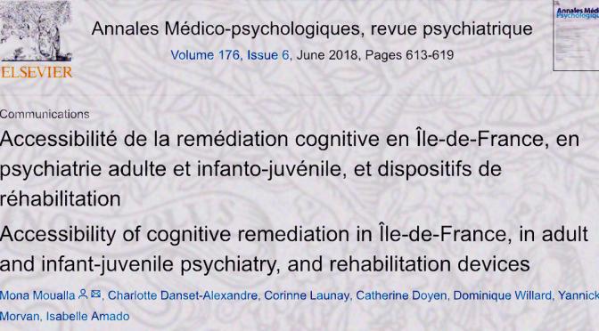 Accessibilité de la remédiation cognitive en Île-de-France, en psychiatrie adulte et infanto-juvénile, et dispositifs de réhabilitation