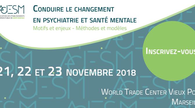 changement en psychiatrie, journées AdESM 2018