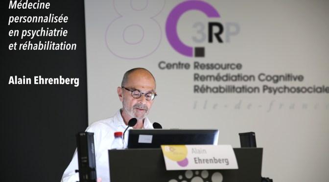 Médecine personnalisée en psychiatrie et réhabilitation - Alain Ehrenberg