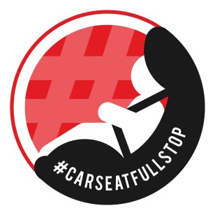 A Campaign to support car seat usage #carseatfullstop