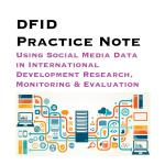Using Social Media Data in International Development Research, Monitoring & Evaluation (DFID Practice Note 2016)