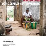 How International Non-Government Organisations are Doing Development Differently (World Vision, CARE, International Rescue Committee, Mercy Corps and Oxfam discussion paper, 2017)