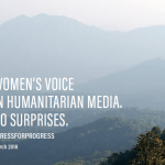 Women's voice in humanitarian media. No surprises. (Humanitarian Advisory Group Paper, 2018)
