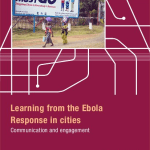 Learning from the Ebola Response in cities: Communication and Engagement (ALNAP Lessons Paper, 2017)