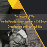 The impacts of war on the participation of women in civil society organization and peace building (AWAM Development Foundation and Oxfam, 2017)