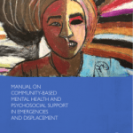 IOM Manual on Community-Based Mental Health and Psychosocial Support in Emergencies and Displacement