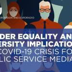 Gender Equality and Diversity Implications of COVID 19 Crisis for Public Service Media
