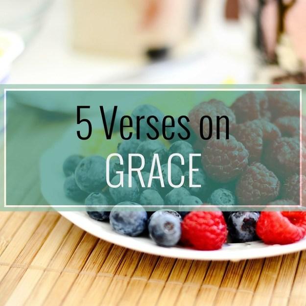5 Verses on Grace