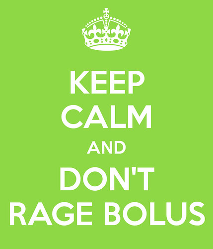keep calm & don't rage-bolus