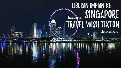 Liburan ke Singapore bersama Travel Wish Tixton