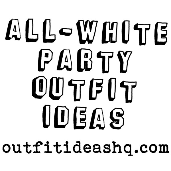 All White Party Outfit Ideas