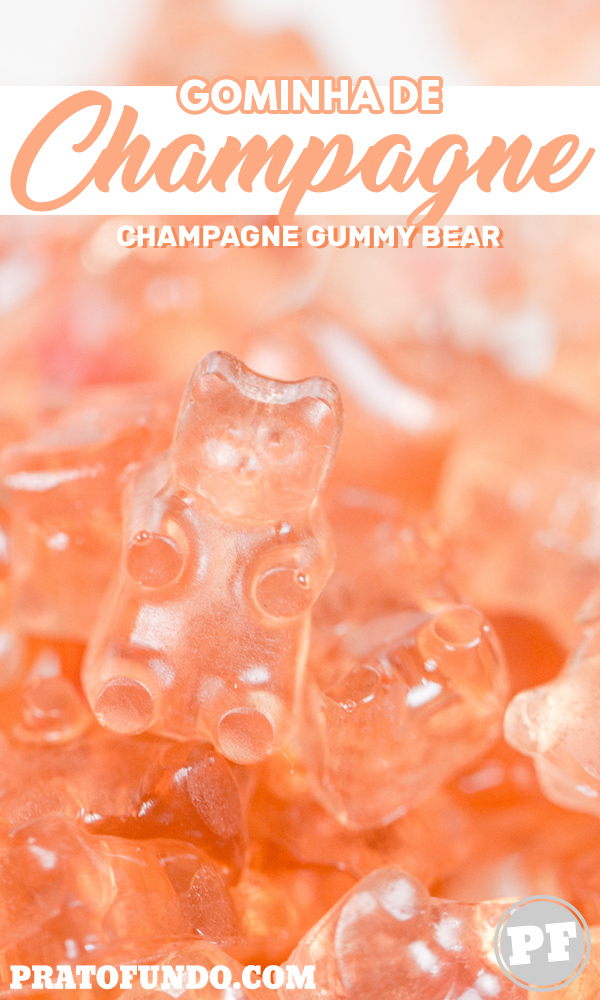 Gominha de Champagne (Gummy Bear) por PratoFundo.com