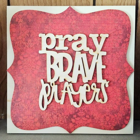 Documented Faith - Pray Brave Prayers