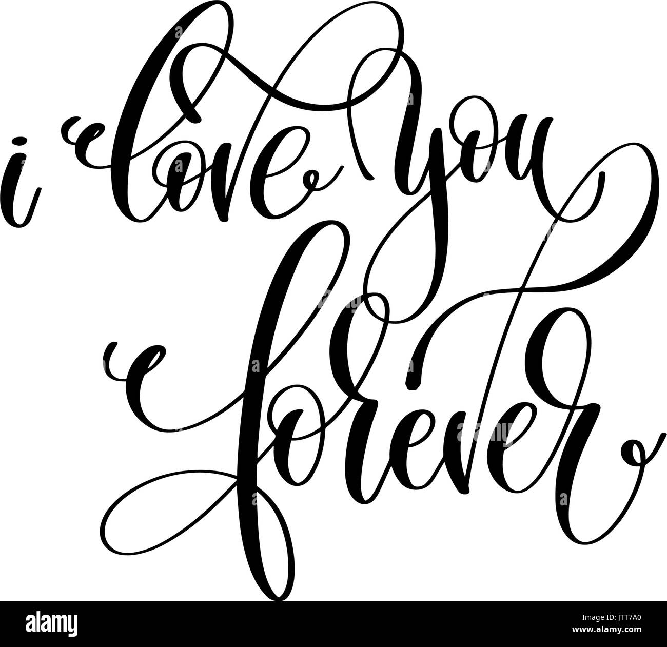 I Love You Forever Black And White Hand Lettering