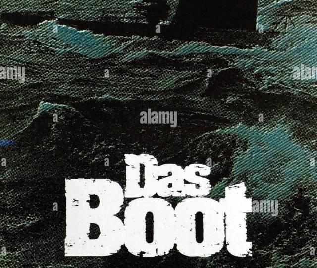 Original Film Title Das Boot English Title The Boat Film Director Wolfgang Petersen Year 1981 Credit Bavaria Films Album