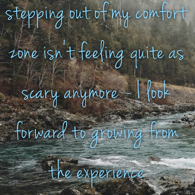 stepping out of my comfort zone will bring growth