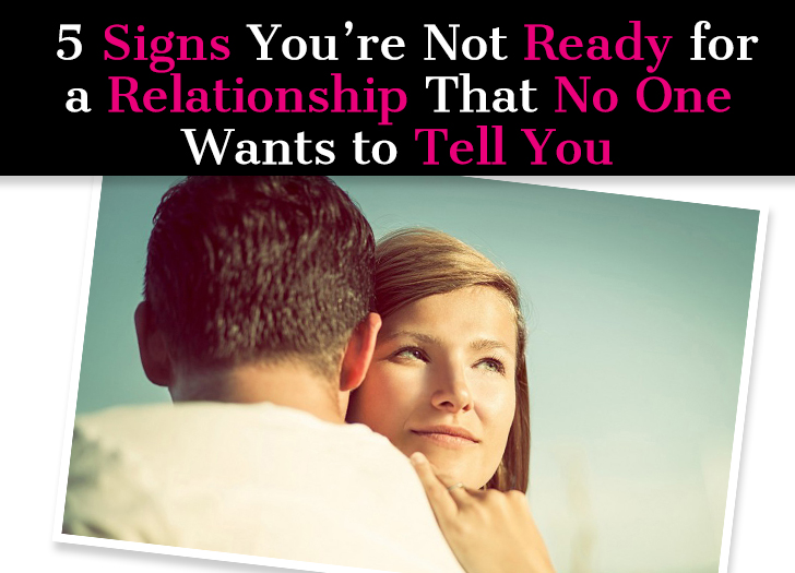 5 Signs You're Not Ready for a Relationship That No One Wants to Tell You post image