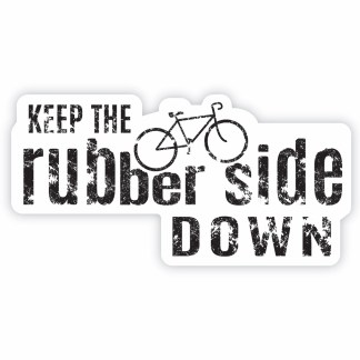 Keep the Rubber Side Down sticker
