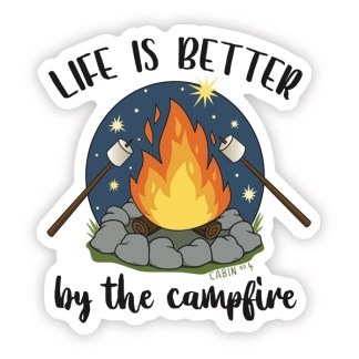 life is better by the campfire sticker