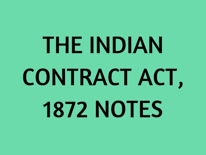 THE INDIAN CONTRACT ACT, 1872 NOTES