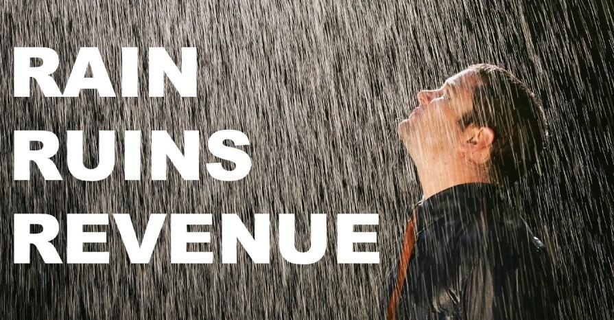 Rain ruin revenue