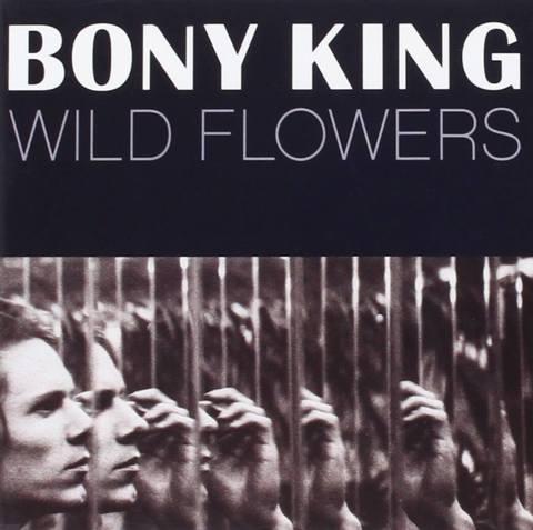 The Bony King, Wild Flowers