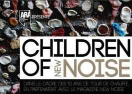 children of new noise roubaix ara condition publique tour de chauffe cacestculte