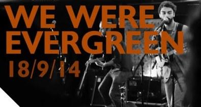 We Were Evergreen [18.9.14] à la La Cave aux Poètes Roubaix
