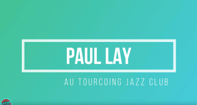 paul lay au tourcoing jazz club