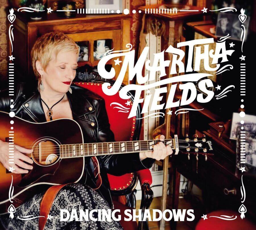 """MARTHA FIELDS : nouvel album """"Dancing Shadows"""" disponible aujourd'hui !"""