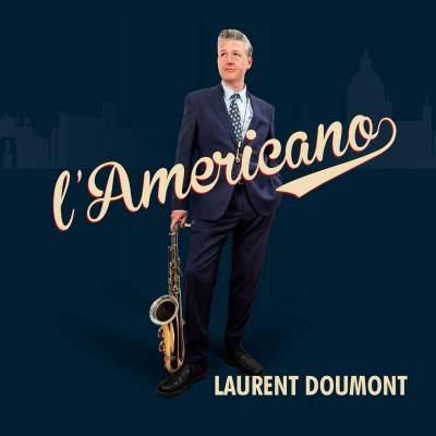"""Critique du dernier album de Laurent Doumont """" L'Americano"""""""