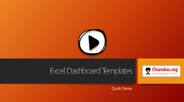 Excel Dashboard Templates   Download Now   Chandoo org   Become     Excel Dashboard Templates   Quick demo video   Click to play