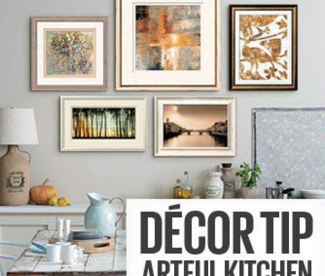 Decor Tip Artful Kitchen