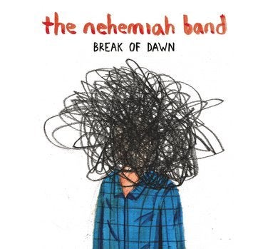 The Nehemiah Band - Break of Dawn