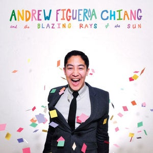 Andrew Figueroa Chiang and the Blazing Rays of the Sun