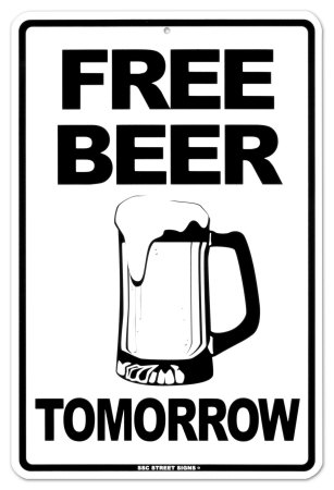 You want it by when? OR Free beer tomorrow?  (2/2)
