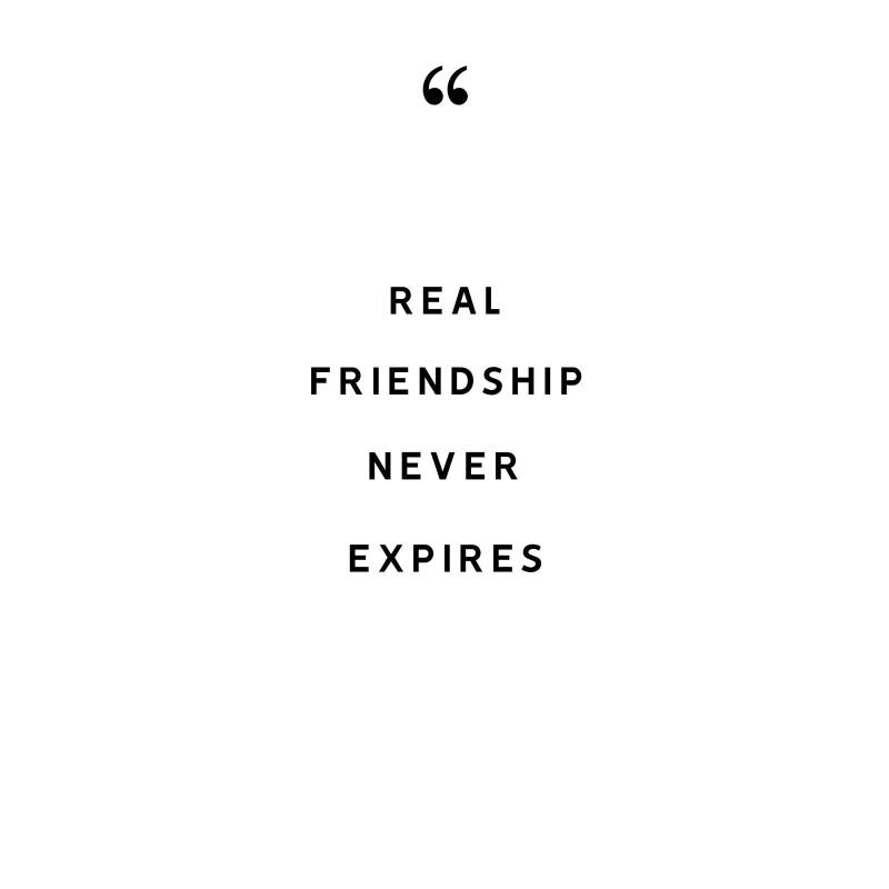 REAL FRIENDSHIP NEVER