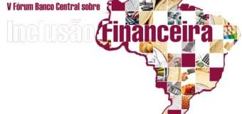 V Fórum Banco Central sobre Inclusão Financeira