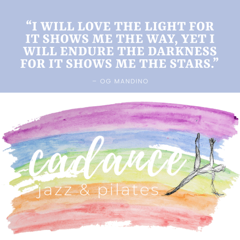 """Cadance rainbow logo with OG Mandino quote: """"I will love the light for it shows me the way, yet I will endure the darkness for it shows me the stars."""""""