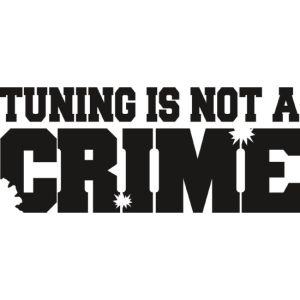 Tuning is not a crime sticker 02 25 cm