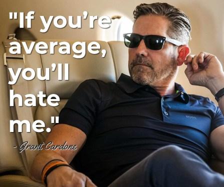 Favorite Grant Cardone Quote