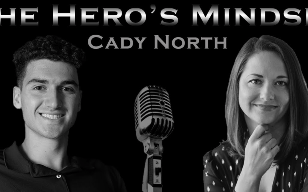 Cady North Featured on The Hero's Mindset Podcast