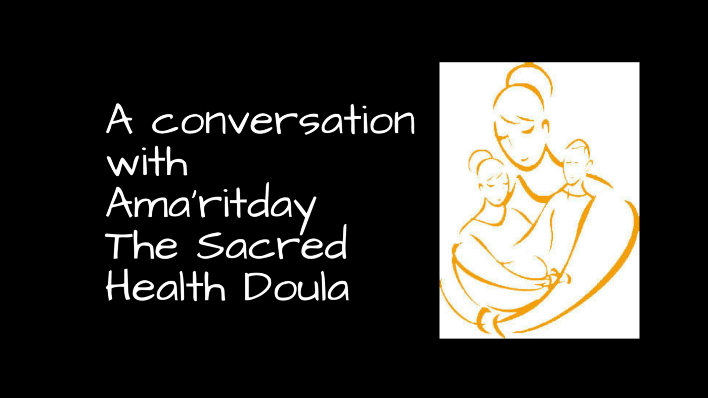 A Conversation with Amar'itday – Sacred Health Doula