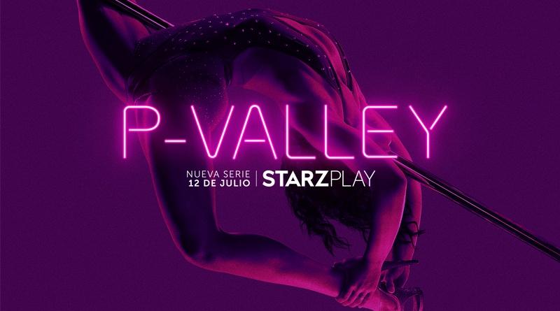 P Valley - P-Valley, la nueva serie original de STARZPLAY