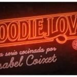 FOODIE LOVE, la primera serie de Isabel Coixet, se estrena el próximo 4 de diciembre en HBO