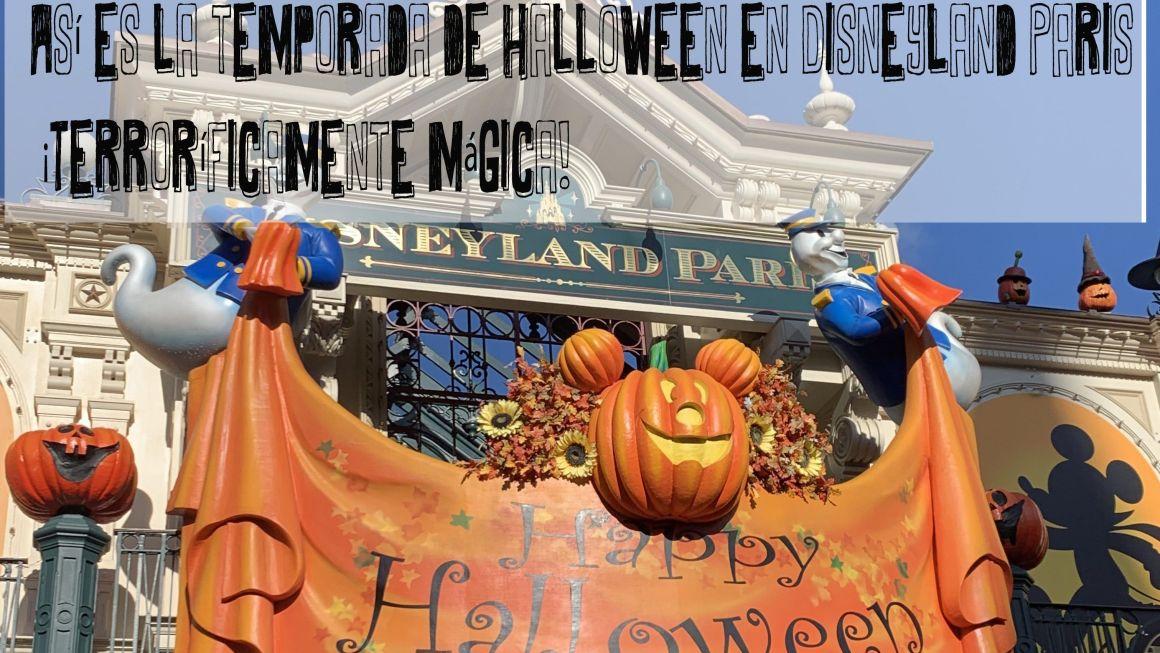 Así es la temporada de Halloween en Disneyland Paris ¡Terroríficamente mágica!