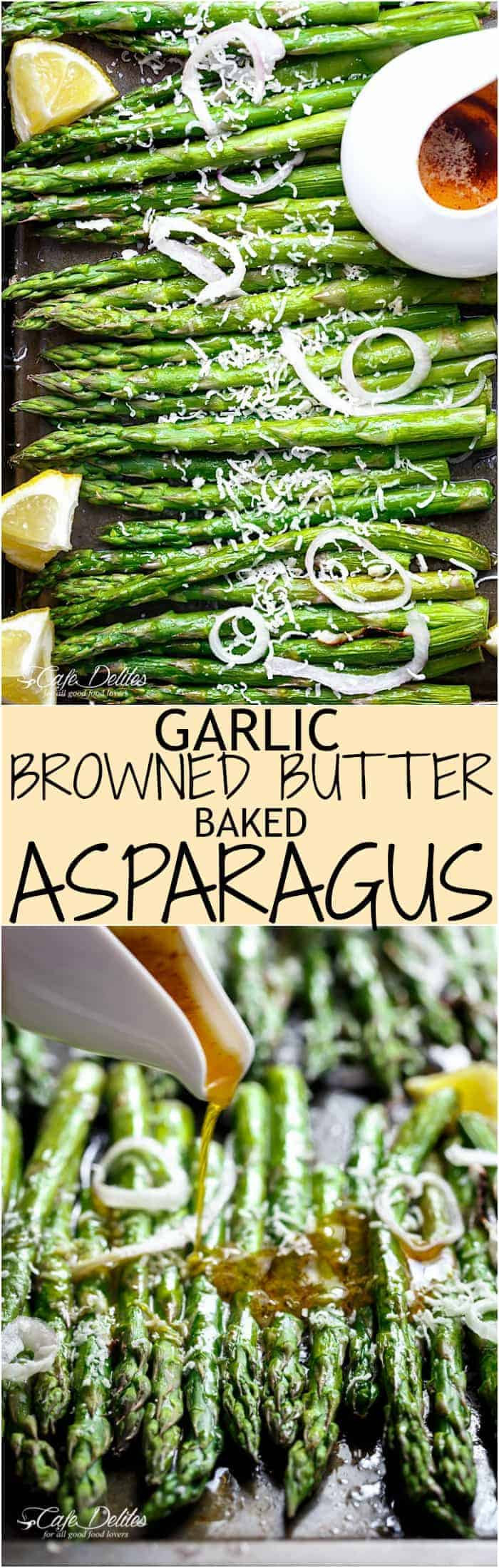 Garlic Browned Butter Baked Asparagus with Parmesan Cheese would have to be the perfect accompaniment or side dish! A delicious way to eat greens! | https://cafedelites.com
