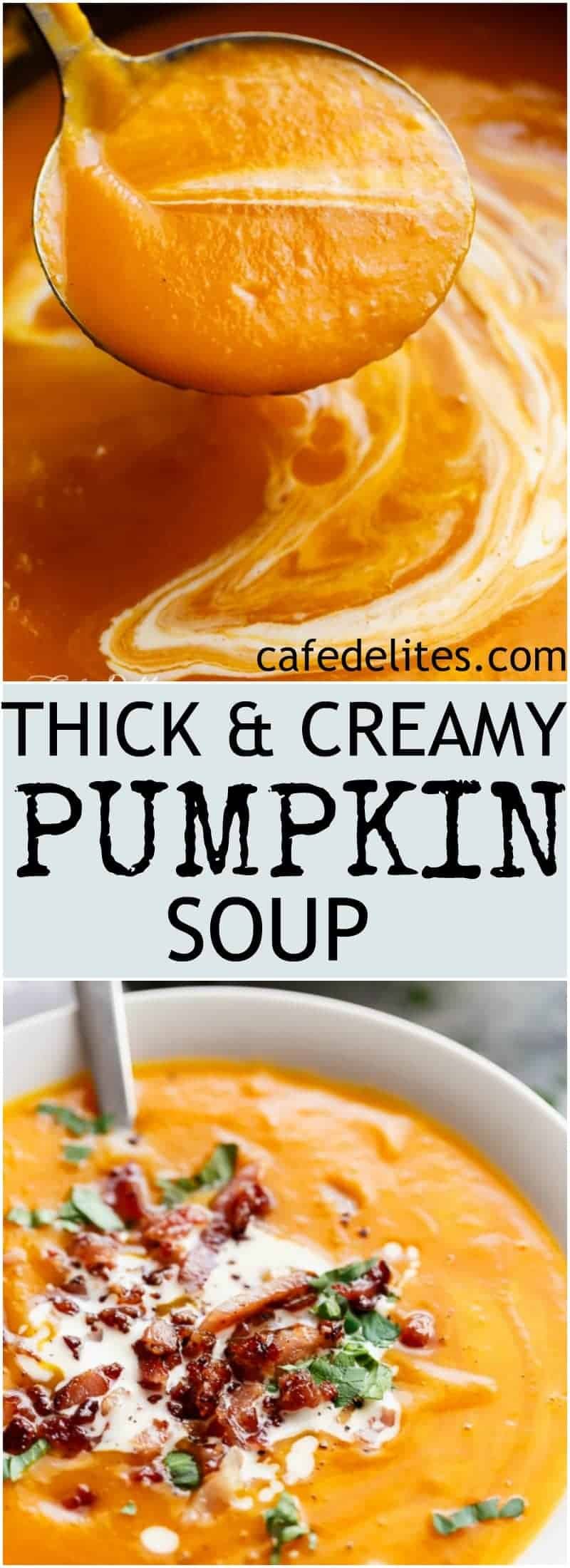 Thick & Creamy Pumpkin Soup is our family recipe, and a favourite weekly soup! Served with crispy bacon, this soup will become YOUR new favourite soup!   https://cafedelites.com